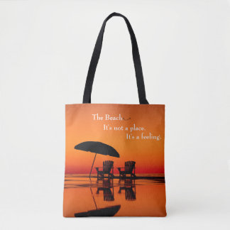 The Beach is a Feeling Not A Place Tote