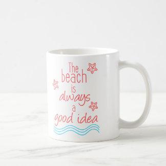 """""""The beach is always a good idea"""" mug"""