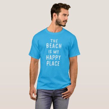 Beach Themed The Beach Is My Happy Place T-Shirt