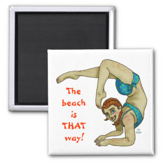 The beach is THAT way! 2 Inch Square Magnet