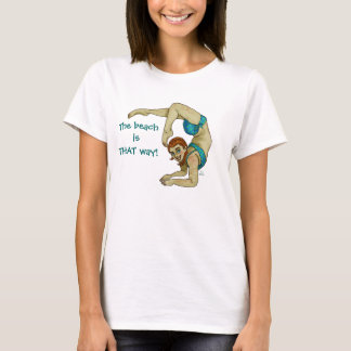 The beach isTHAT way! T-Shirt