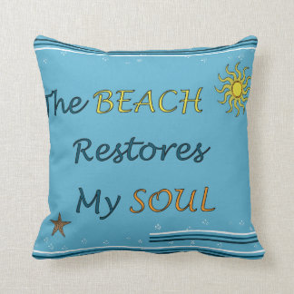 The Beach Restores My Soul Pillow