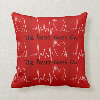 The Beat Goes on - Funny Post-Heart Attack Throw Pillow