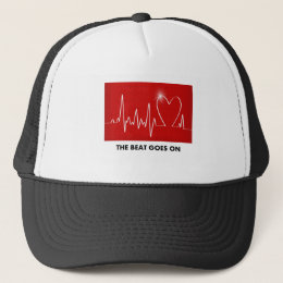 The Beat Goes On - Funny Post-Heart Attack Trucker Hat