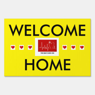 The Beat Goes on - Post-Heart Attack Welcome Home Lawn Sign