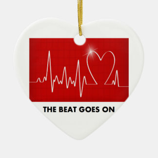 The Beat Goes On - Post-Heart Surgery Ceramic Ornament