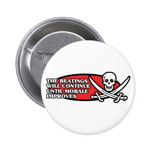 The Beatings Will Continue Until Morale Improves 2 Inch Round Button