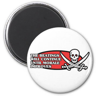 The Beatings Will Continue Until Morale Improves Refrigerator Magnet
