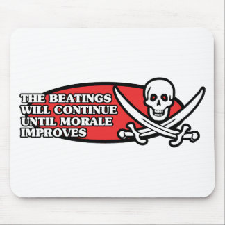 The Beatings Will Continue Until Morale Improves Mouse Pad