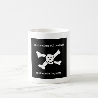 The beatings will continue until morale improves ! classic white coffee mug