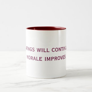 the beatings will continue until morale improves Two-Tone coffee mug