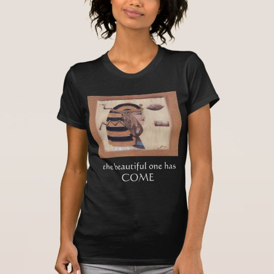 The Beautiful One has Come T-Shirt