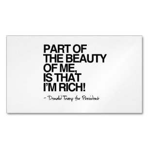 Anti trump business cards zazzle the beauty of me is that im rich donald trump business card magnet colourmoves