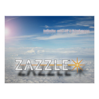 The Beauty of Zazzle is... Poster