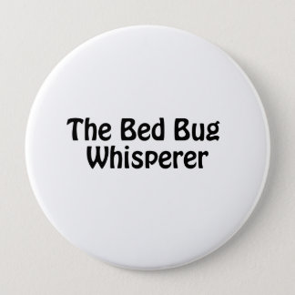 the bed bug whisperer pinback button