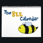 "The BEE Calendar<br><div class=""desc"">This calendar incorporates 12 original pieces of &quot;Bee&quot; art from our designer.  It is both whimsical and inspirational,  with a little bit of good advice for each month in 2009!  Makes a great gift.</div>"