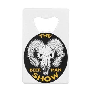 THE BEER MAN SHOW Credit Card Bottle Opener