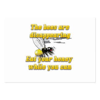 The Bees Are Disappearing Large Business Card