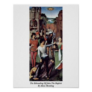 The Beheading Of John The Baptist By Hans Memling Poster