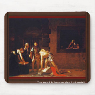 The Beheading Of John The Baptist For The Oratory Mouse Pads