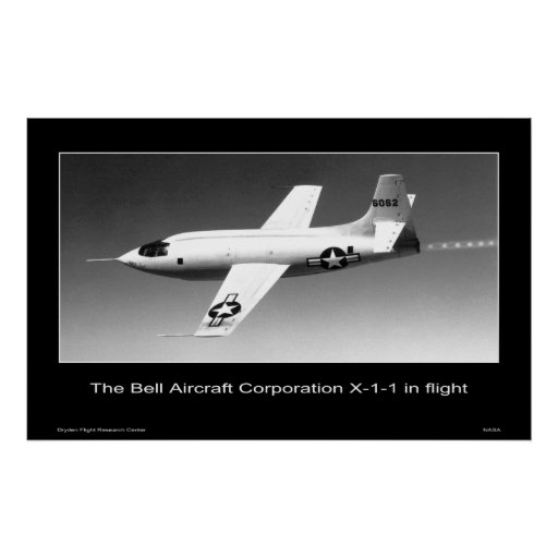 The Bell Aircraft Corporation X-1-1 in Flight Poster