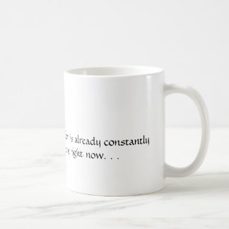 the beloved that is longed for... coffee mug