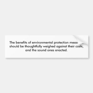 The benefits of environmental protection measur... bumper sticker