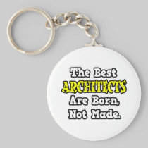 The Best Architects Are Born, Not Made Basic Round Button Keychain