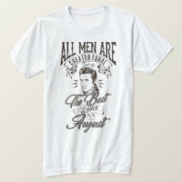 The Best Are Born in August T-Shirt