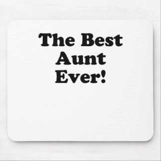 The Best Aunt Ever Mouse Pad
