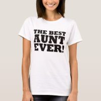 The Best Aunt Ever T-Shirt