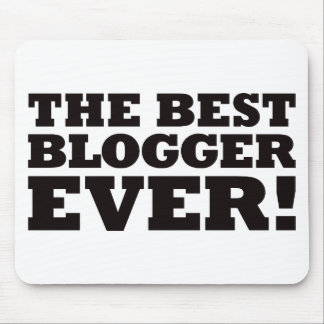 The Best Blogger Ever Mouse Pad
