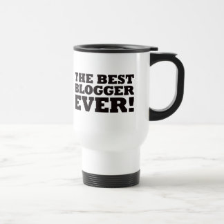 The Best Blogger Ever Mugs