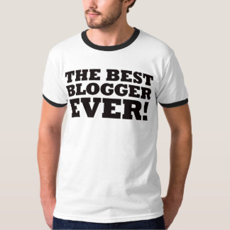 The Best Blogger Ever Shirt