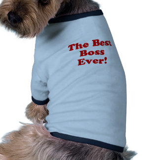 The Best Boss Ever Dog T Shirt