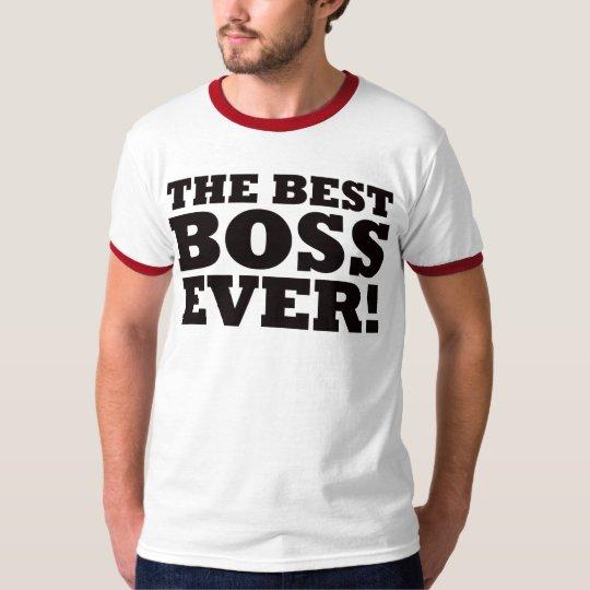 The Best Boss Ever T-Shirt
