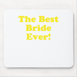 The Best Bride Ever Mouse Pad