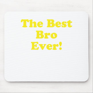 The Best Bro Ever Mouse Pad