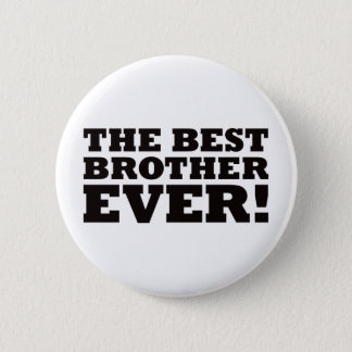 The Best Brother Ever Button