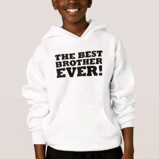 The Best Brother Ever Hoodie