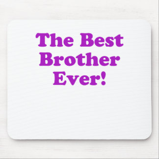 The Best Brother Ever Mouse Pad