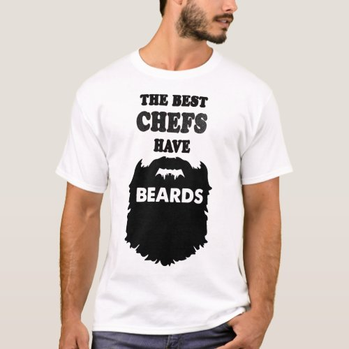 the best chef have beards t_shirts
