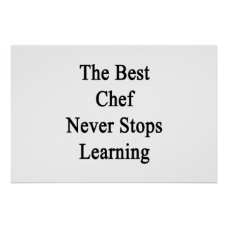 The Best Chef Never Stops Learning Poster