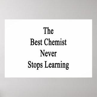 The Best Chemist Never Stops Learning Poster