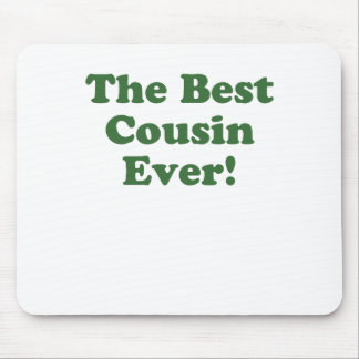 The Best Cousin Ever Mouse Pad