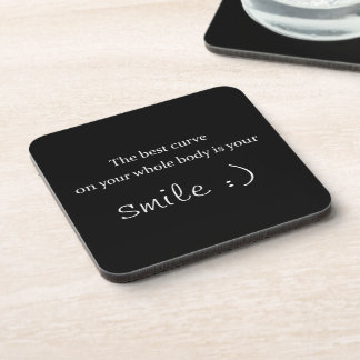 the best curve on your whole body is your smile beverage coaster