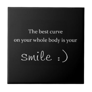 the best curve on your whole body is your smile tile