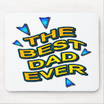 THE BEST DAD EVER fun bright gift for dad Mousepads