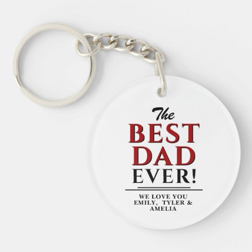 The Best Dad Ever Modern Black Typography Keychain