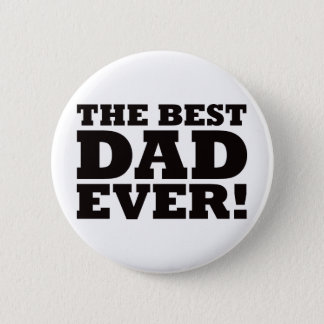 The Best Dad Ever Pinback Button